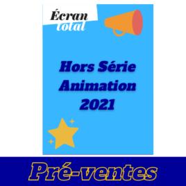 Hors série 🖌 Animation française 2021